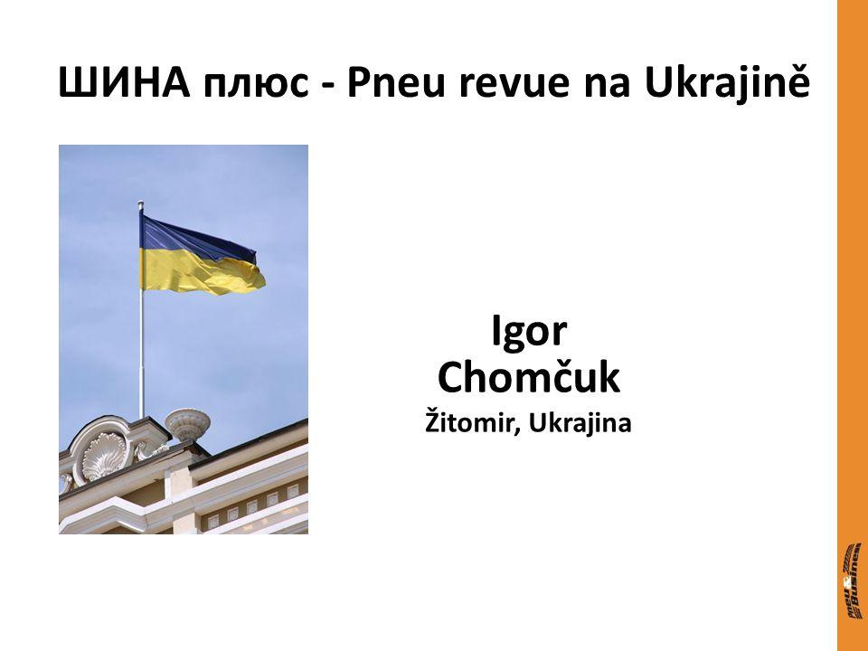 ШИНА плюс - Pneu revue na Ukrajině Igor Chomčuk Žitomir, Ukrajina
