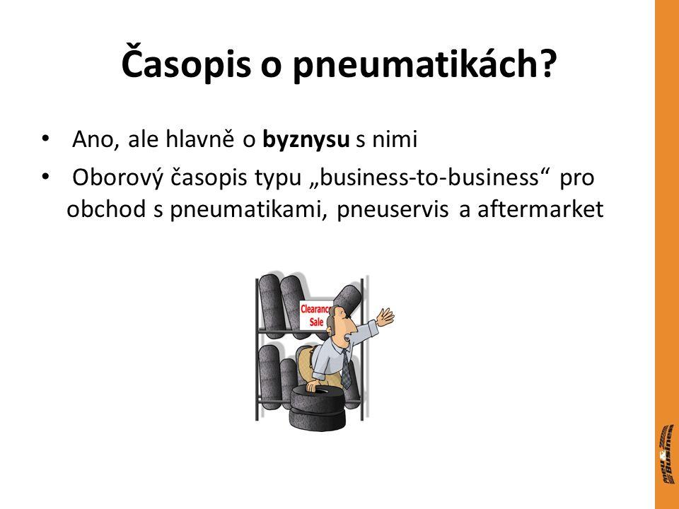 """Časopis o pneumatikách? Ano, ale hlavně o byznysu s nimi Oborový časopis typu """"business-to-business"""" pro obchod s pneumatikami, pneuservis a aftermark"""