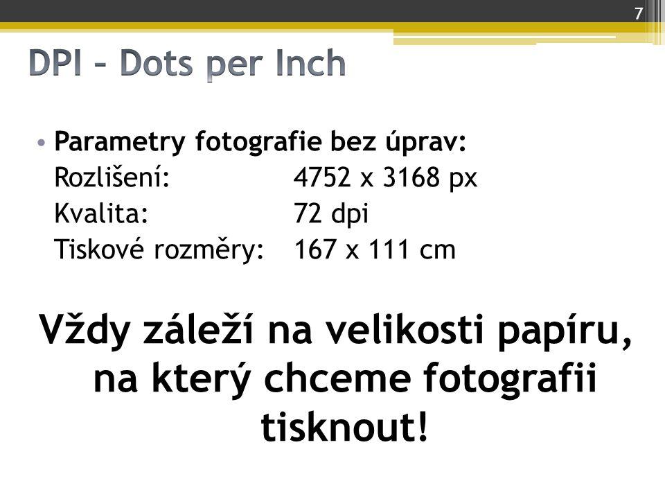 Parametry fotografie bez úprav: Rozlišení:4752 x 3168 px Kvalita:72 dpi Tiskové rozměry: 167 x 111 cm Vždy záleží na velikosti papíru, na který chceme