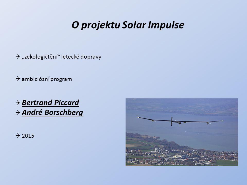"""O projektu Solar Impulse  """"zekologičtění"""" letecké dopravy  ambiciózní program  Bertrand Piccard  André Borschberg  2015"""