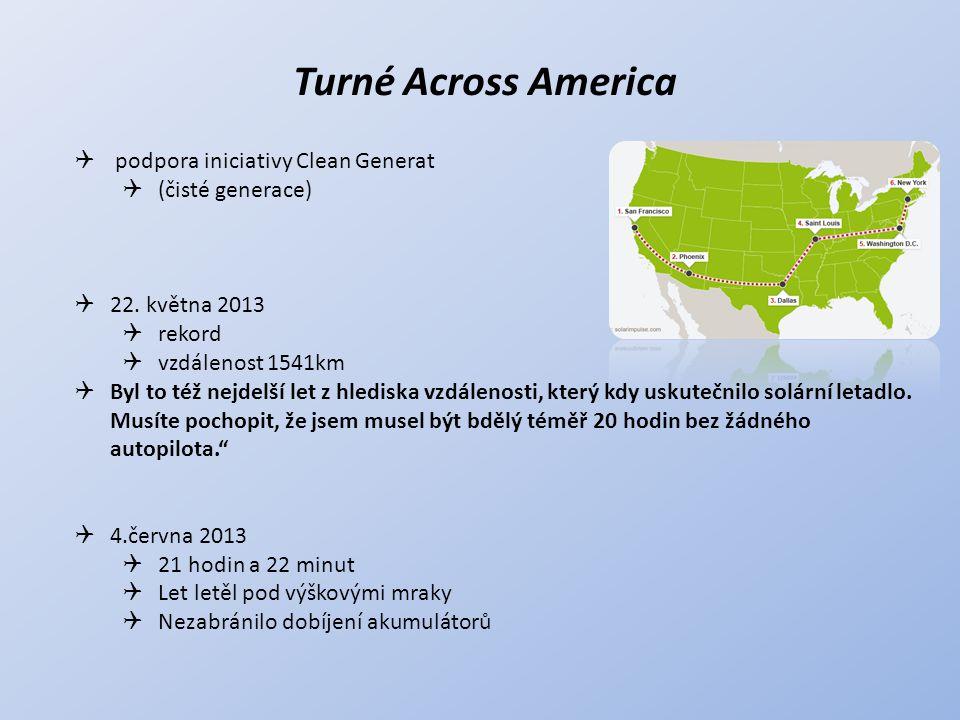 Turné Across America  podpora iniciativy Clean Generat  (čisté generace)  22. května 2013  rekord  vzdálenost 1541km  Byl to též nejdelší let z