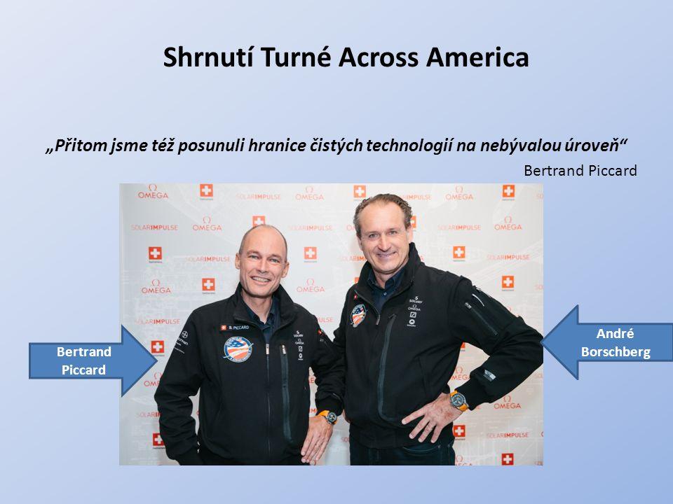 """Shrnutí Turné Across America """"Přitom jsme též posunuli hranice čistých technologií na nebývalou úroveň"""" Bertrand Piccard André Borschberg"""