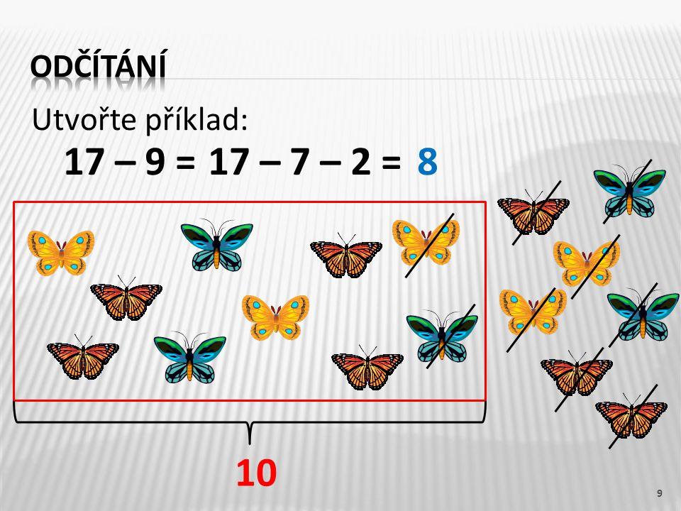 Utvořte příklad: 9 10 17 – 7 – 2 =817 – 9 =
