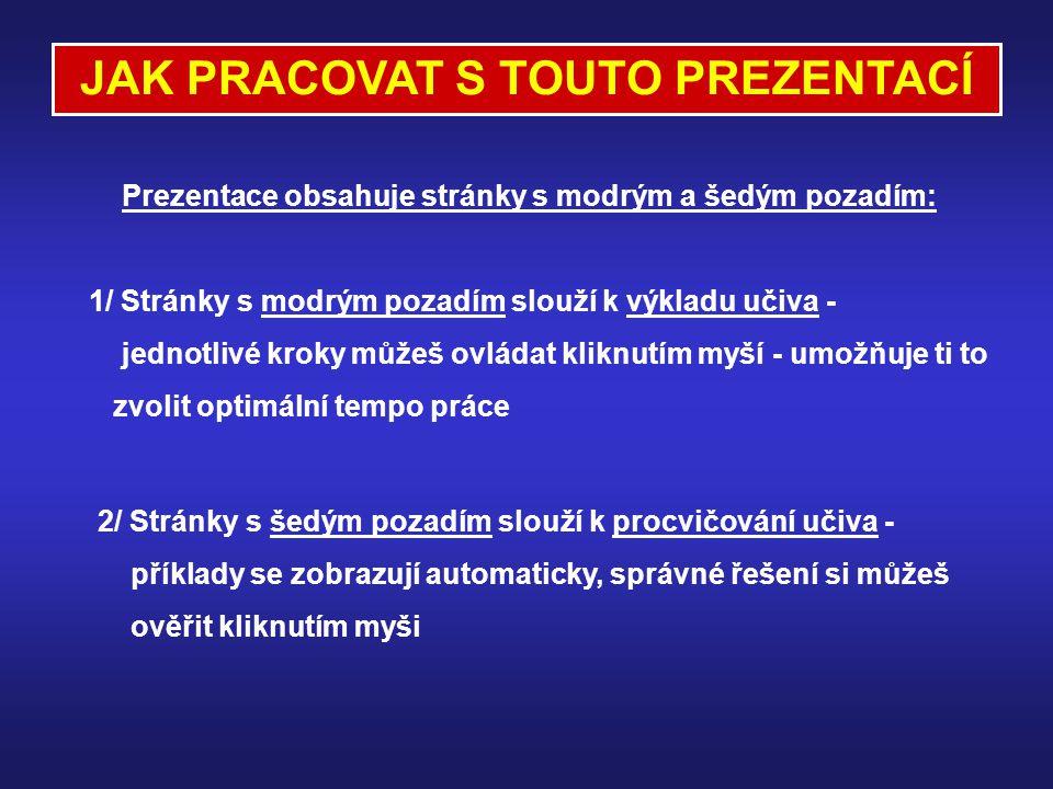 Zpracovala Mgr. Jana Říhová pod metodickým vedením RNDr. Růženy Blažkové, CSc.
