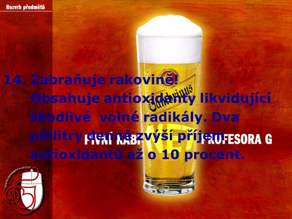 14. Zabraňuje rakovině! Obsahuje antioxidanty likvidující škodlivé volné radikály. Dva půllitry denně zvýší příjem antioxidantů až o 10 procent.