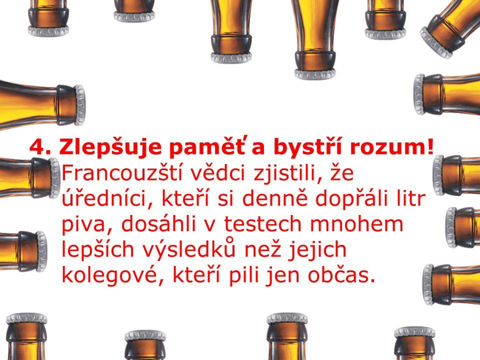 4. Zlepšuje paměť a bystří rozum! Francouzští vědci zjistili, že úředníci, kteří si denně dopřáli litr piva, dosáhli v testech mnohem lepších výsledků