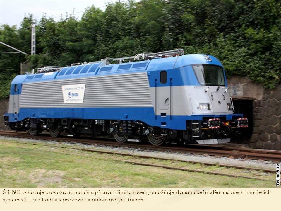 Š 109E vyhovuje provozu na tratích s přísnými limity rušení, umožňuje dynamické brzdění na všech napájecích systémech a je vhodná k provozu na obloukovitých tratích.