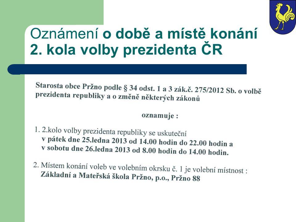 1.kolo prezidentských voleb v obci Pržno Voleb se zúčastnilo 471 voličů z celkového počtu 744 voličů Počet hlasů pro jednotlivé kandidáty: Miloš Zeman 106 hlasů (22,74 %) Karel Schwarzenberg 75 hlasů (16,09 %) Jan Fischer 72 hlasů (15,45 %) Jiří Dienstbier 72 hlasů (15,45 %) Zuzana Roithová 51 hlasů (10,94 %) Vladimír Franz 35 hlasů (7,5 %) Taťána Fischerová 19 hlasů (4,07 %) Jana Bobošíková 18 hlasů (3,86 %) Přemysl Sobotka 18 hlasů (3,86 %) Volební účast: 63,31%