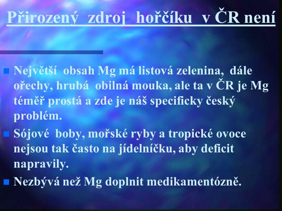 Přirozený zdroj hořčíku v ČR není n n Největší obsah Mg má listová zelenina, dále ořechy, hrubá obilná mouka, ale ta v ČR je Mg téměř prostá a zde je