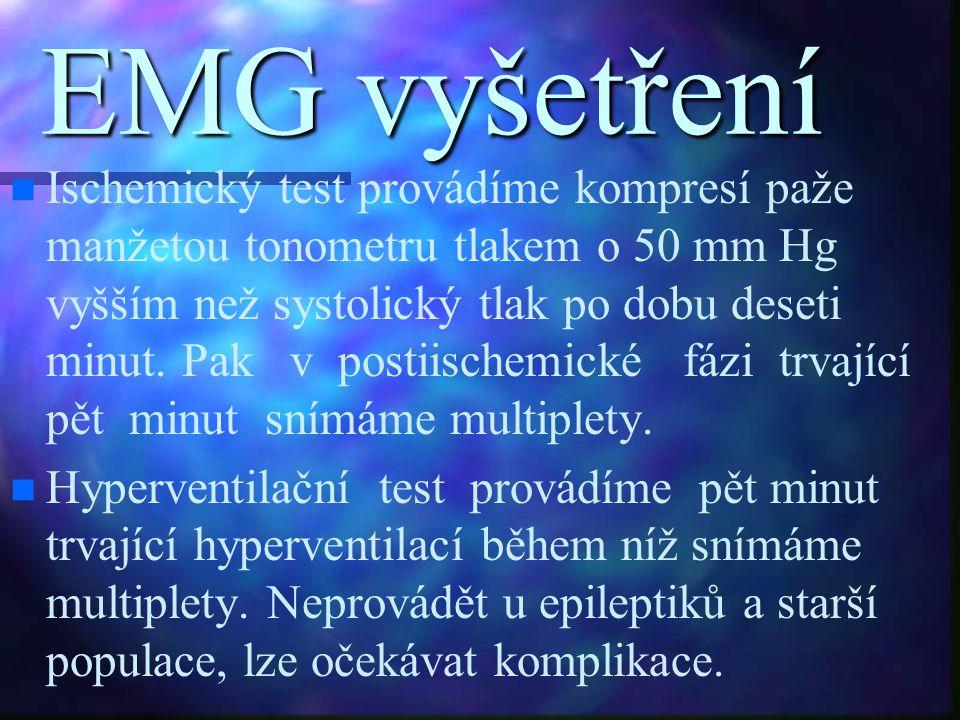 EMG vyšetření Ischemický test provádíme kompresí paže manžetou tonometru tlakem o 50 mm Hg vyšším než systolický tlak po dobu deseti minut. Pak v post