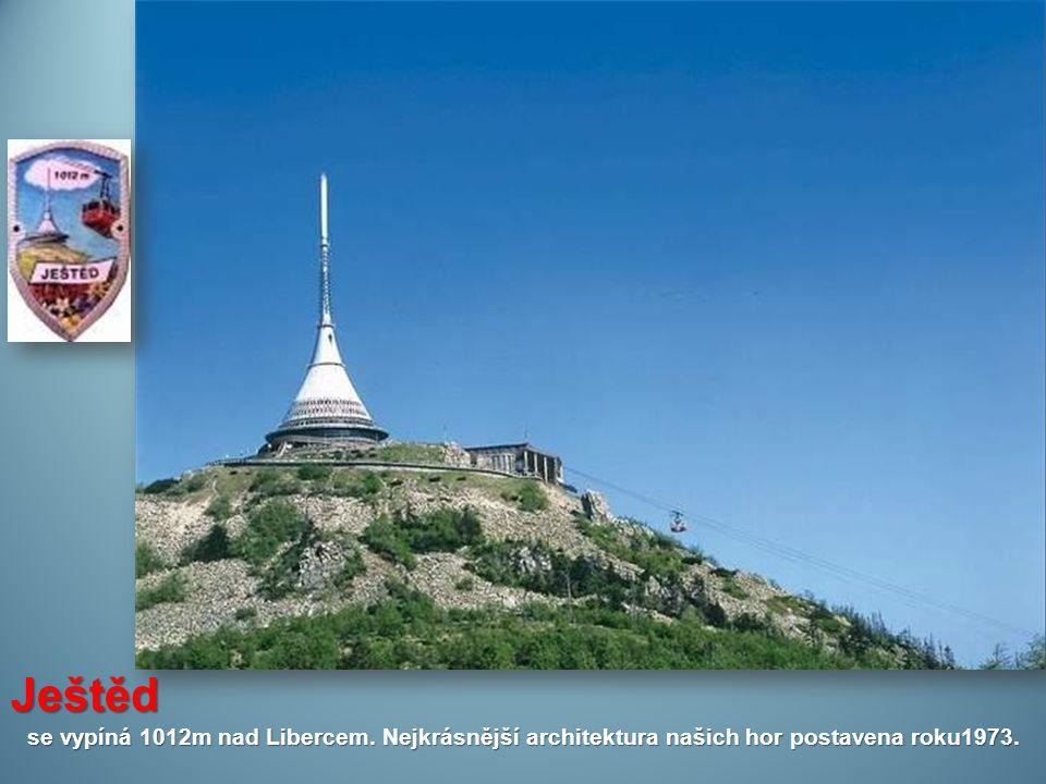 Ještěd se vypíná 1012m nad Libercem. Nejkrásnější architektura našich hor postavena roku1973.