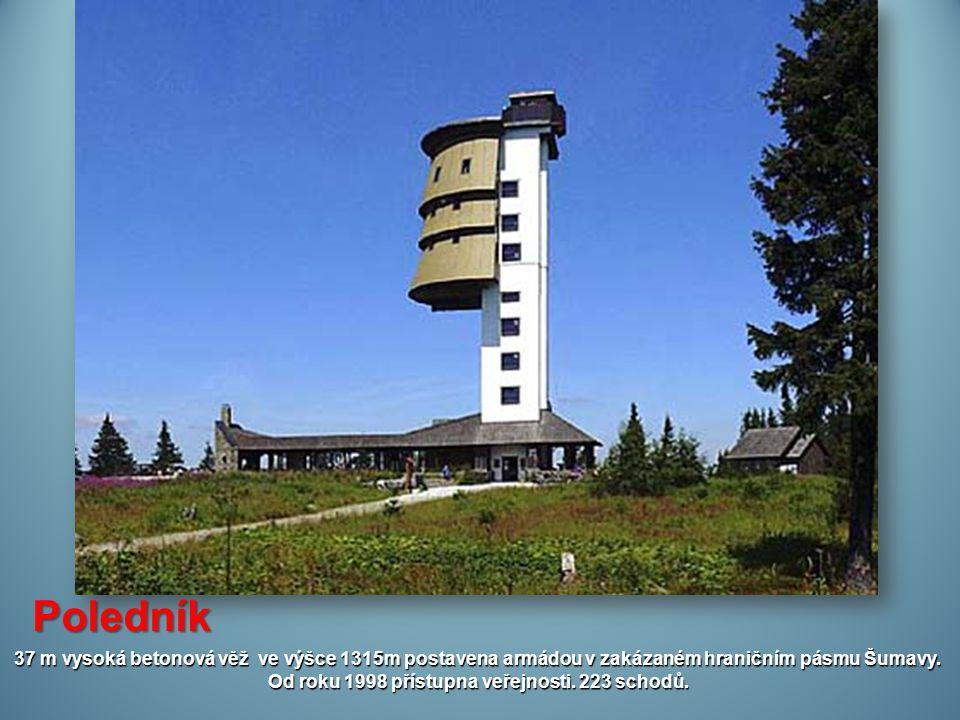 37 m vysoká betonová věž ve výšce 1315m postavena armádou v zakázaném hraničním pásmu Šumavy.
