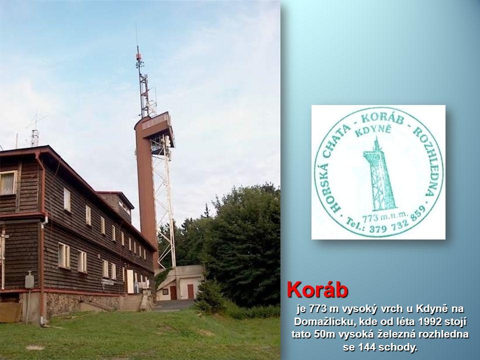 Koráb je 773 m vysoký vrch u Kdyně na Domažlicku, kde od léta 1992 stojí tato 50m vysoká železná rozhledna se 144 schody.