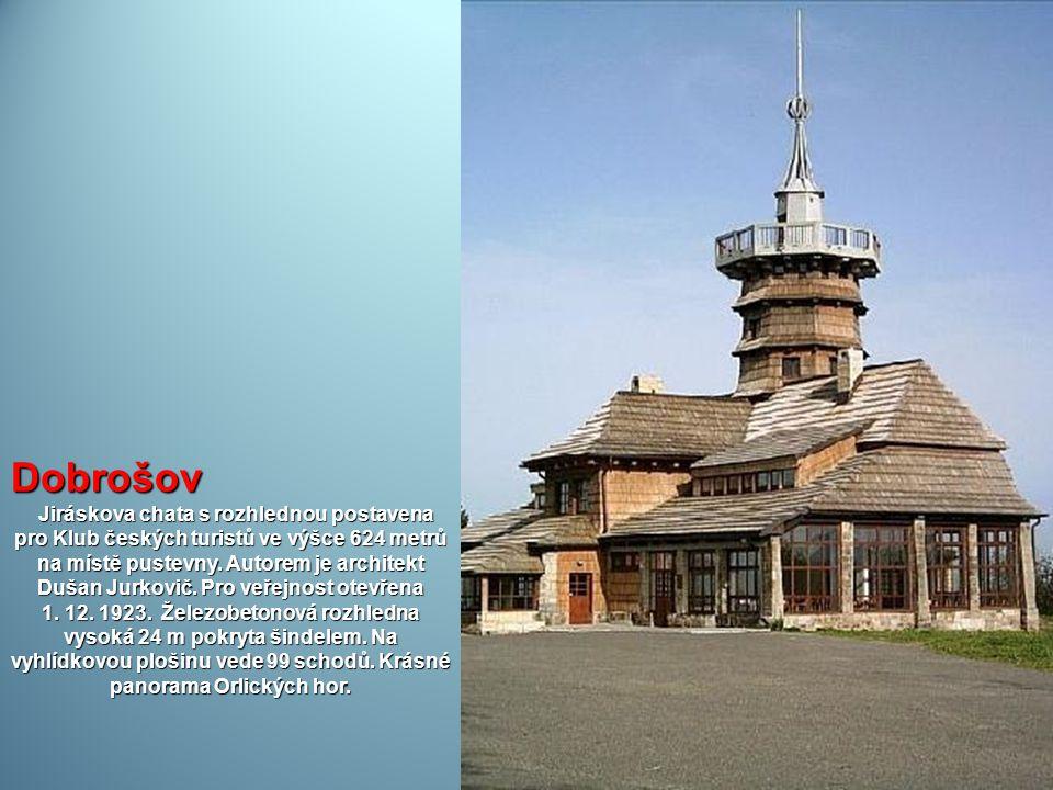 Dobrošov Jiráskova chata s rozhlednou postavena pro Klub českých turistů ve výšce 624 metrů na místě pustevny.