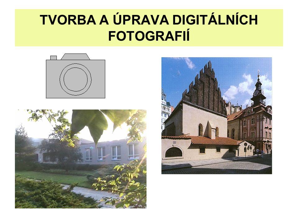 TVORBA A ÚPRAVA DIGITÁLNÍCH FOTOGRAFIÍ