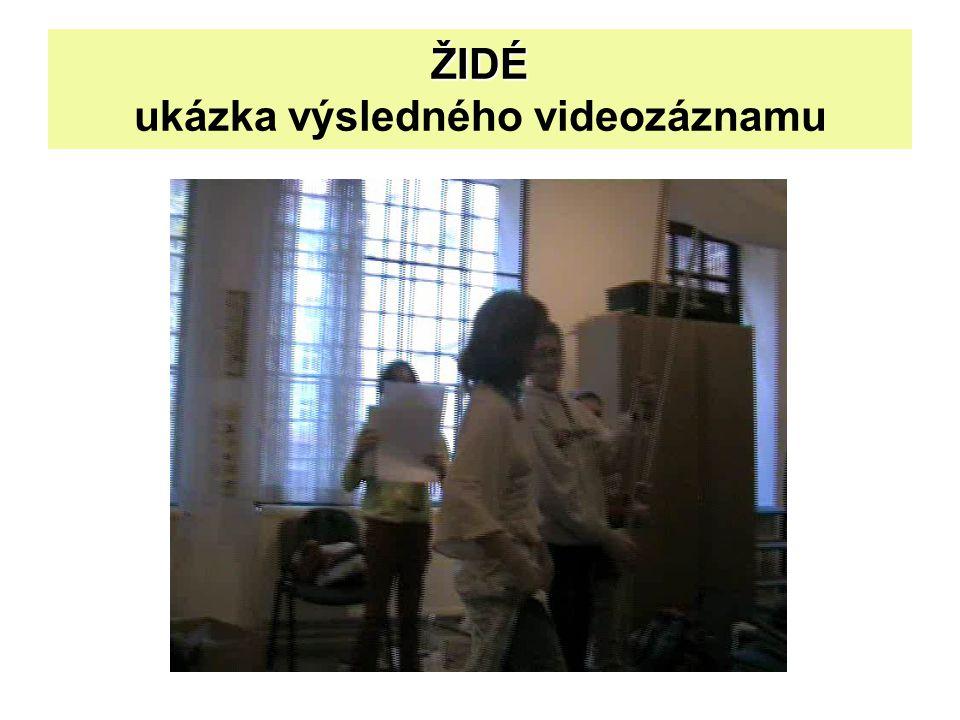 ŽIDÉ ŽIDÉ ukázka výsledného videozáznamu