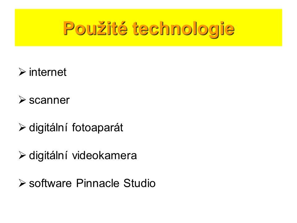 Použité technologie  internet  scanner  digitální fotoaparát  digitální videokamera  software Pinnacle Studio