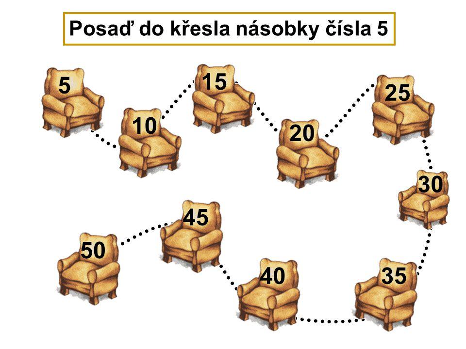 5 10 15 20 25 30 3540 45 Posaď do křesla násobky čísla 5 50