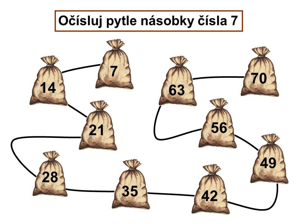 Očísluj pytle násobky čísla 7 42 7 14 21 28 35 49 56 63 70
