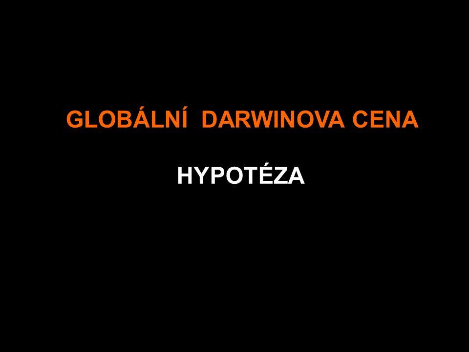 GLOBÁLNÍ DARWINOVA CENA HYPOTÉZA