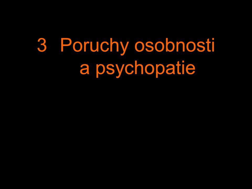 3Poruchy osobnosti a psychopatie