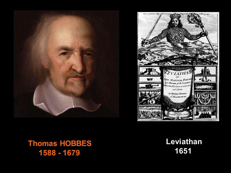 Thomas HOBBES 1588 - 1679 Leviathan 1651