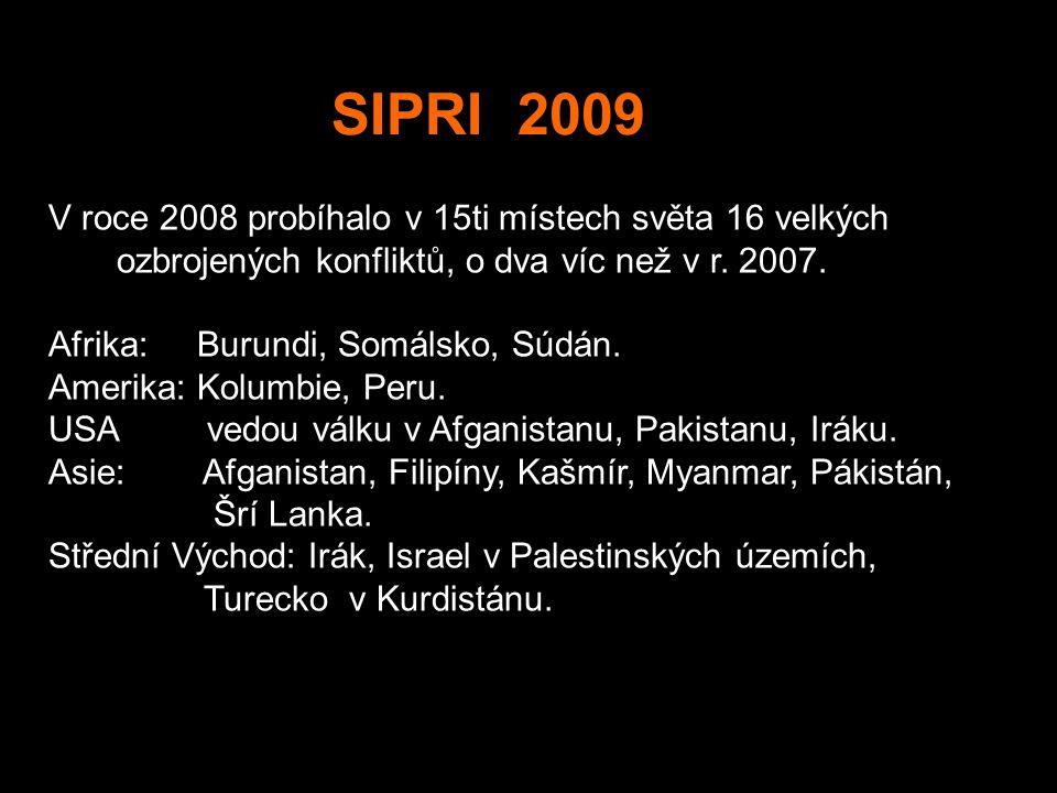 V roce 2008 probíhalo v 15ti místech světa 16 velkých ozbrojených konfliktů, o dva víc než v r. 2007. Afrika: Burundi, Somálsko, Súdán. Amerika: Kolum