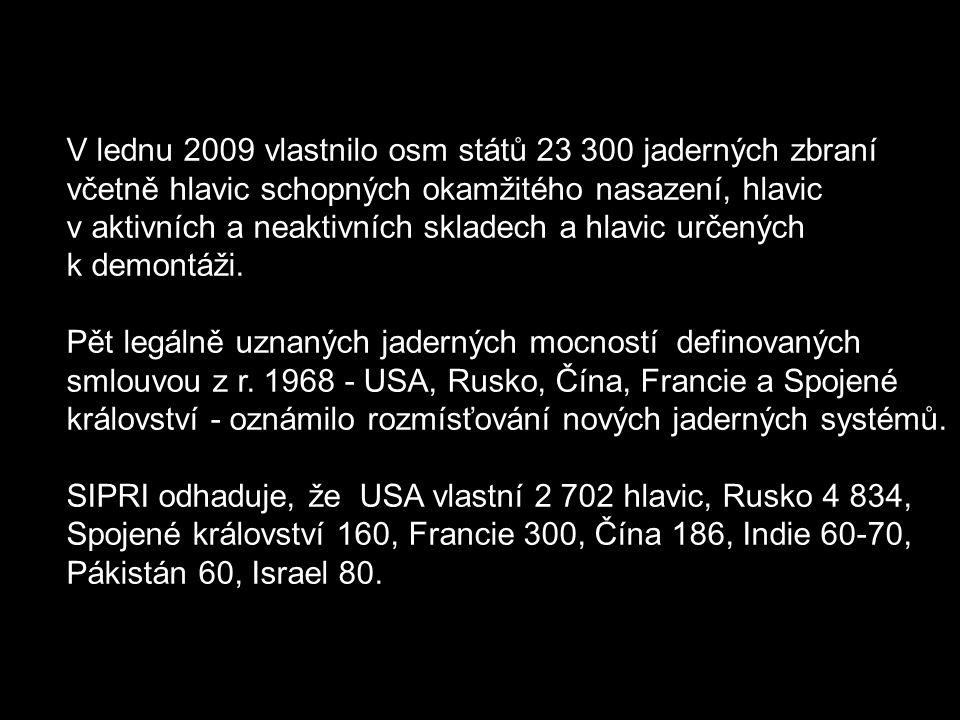 V lednu 2009 vlastnilo osm států 23 300 jaderných zbraní včetně hlavic schopných okamžitého nasazení, hlavic v aktivních a neaktivních skladech a hlav