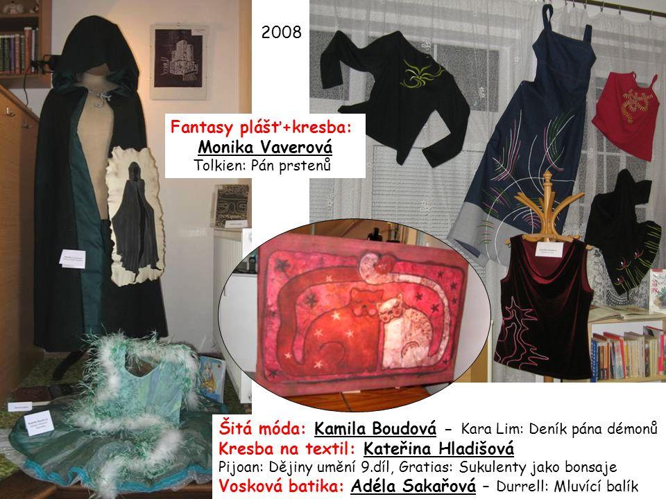 Fantasy plášť+kresba: Monika Vaverová Tolkien: Pán prstenů Šitá móda: Kamila Boudová - Kara Lim: Deník pána démonů Kresba na textil: Kateřina Hladišov