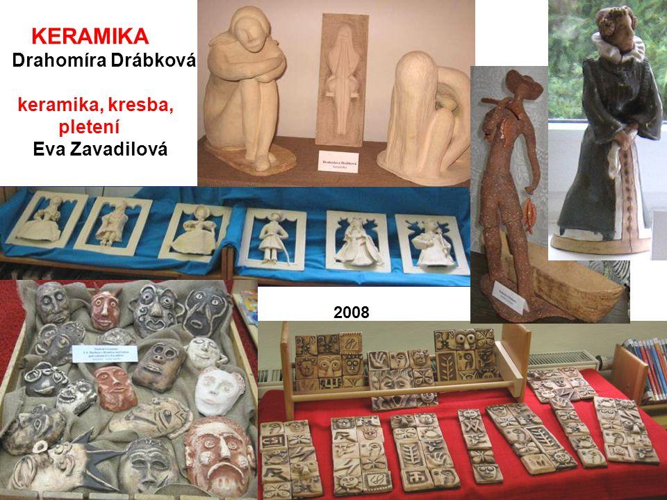KERAMIKA Drahomíra Drábková keramika, kresba, pletení Eva Zavadilová