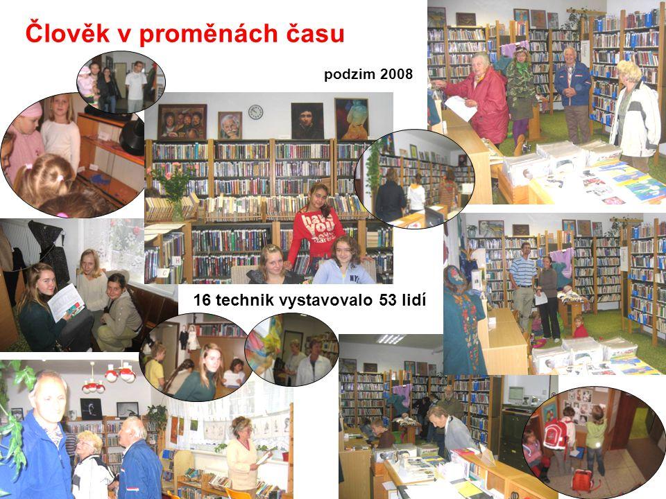 Člověk v proměnách času 16 technik vystavovalo 53 lidí podzim 2008