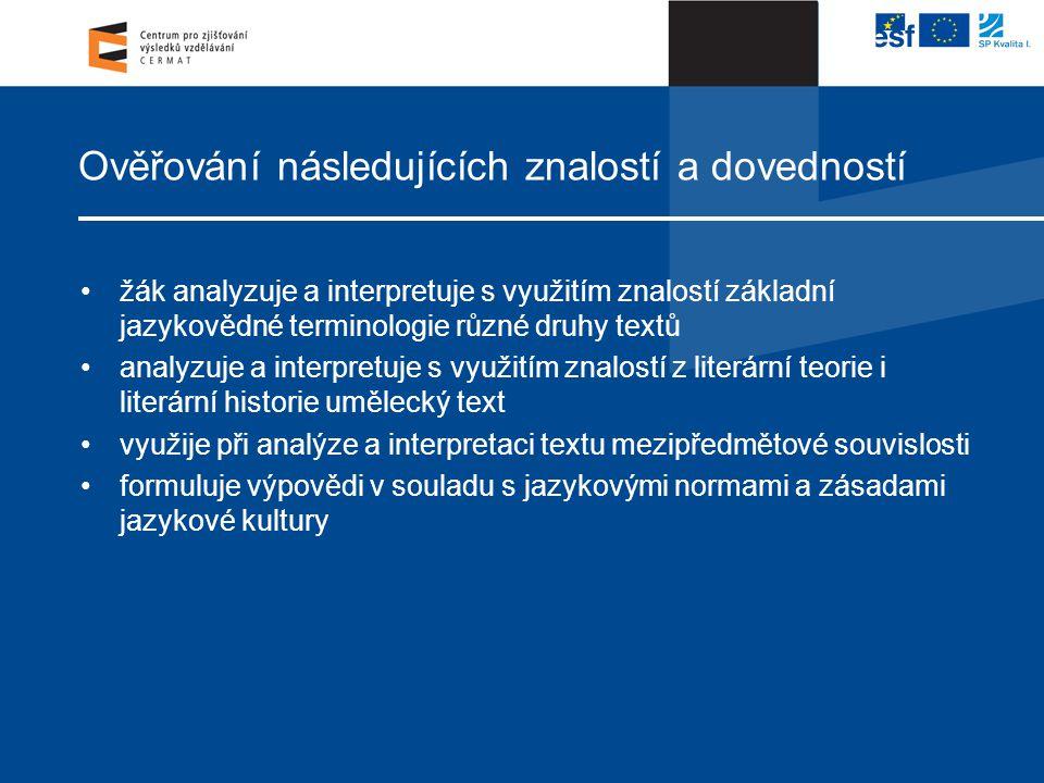 Ověřování následujících znalostí a dovedností žák analyzuje a interpretuje s využitím znalostí základní jazykovědné terminologie různé druhy textů ana