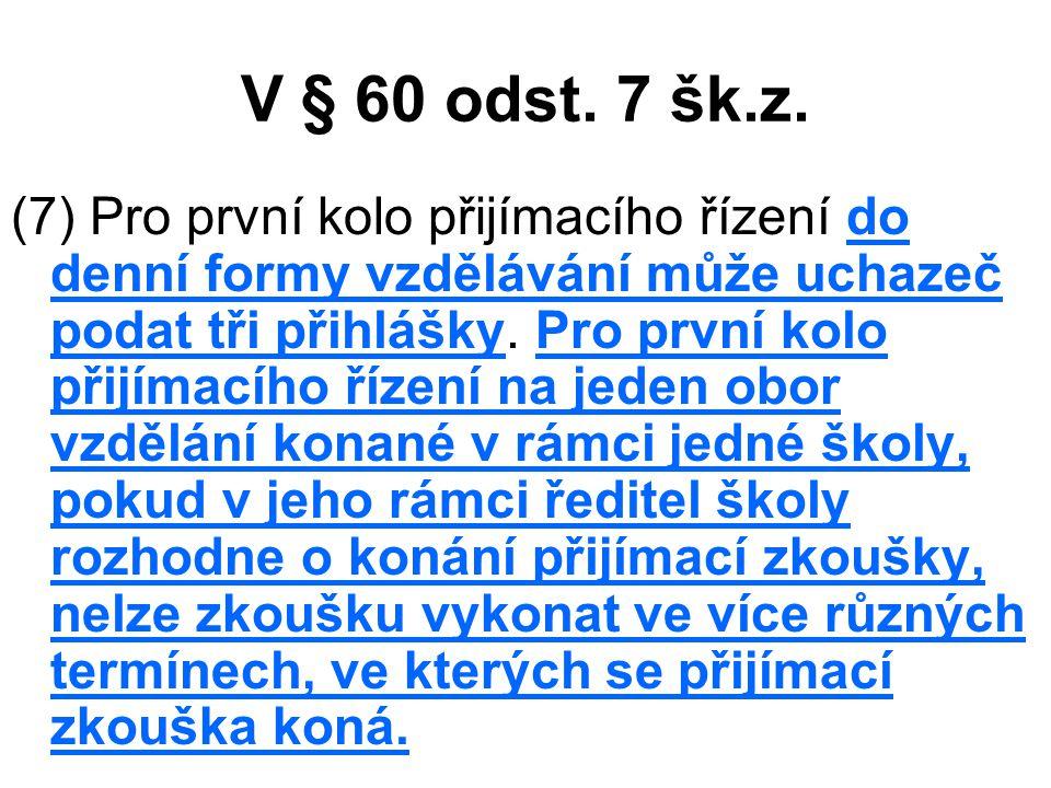 V § 60 odst.7 šk.z.