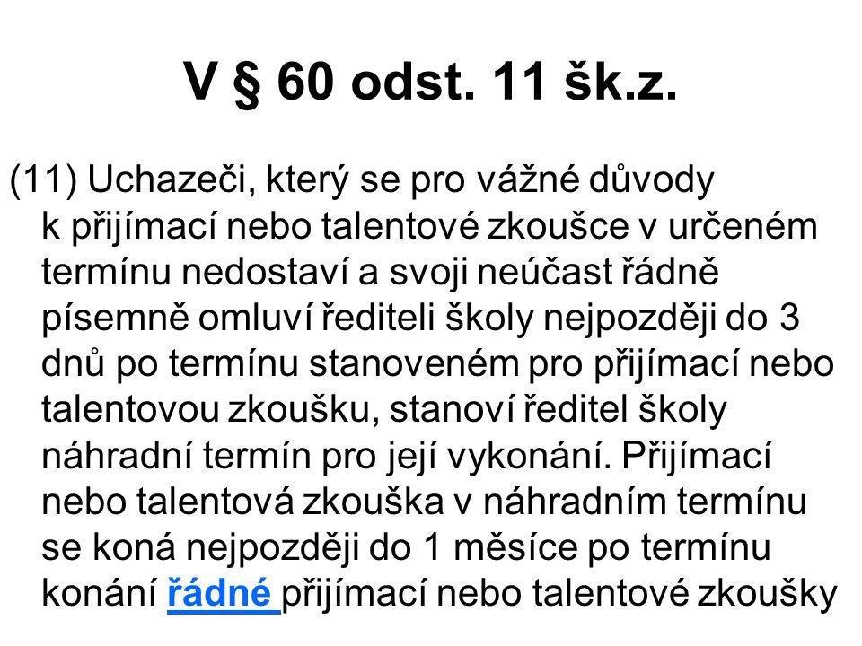 V § 60 odst.11 šk.z.