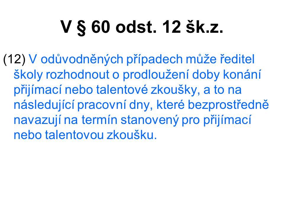 V § 60 odst.12 šk.z.