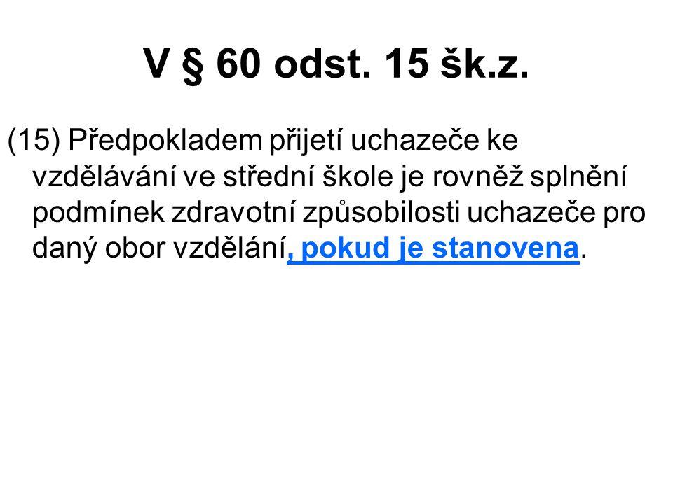 V § 60 odst.15 šk.z.