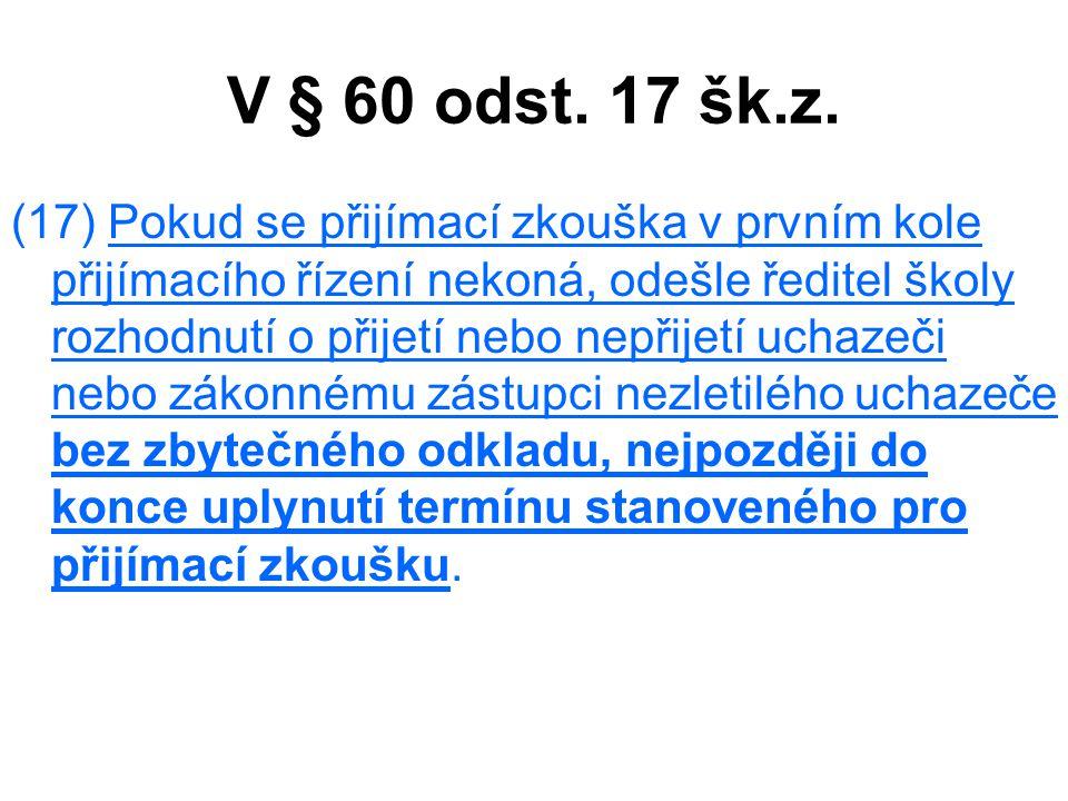 V § 60 odst.17 šk.z.
