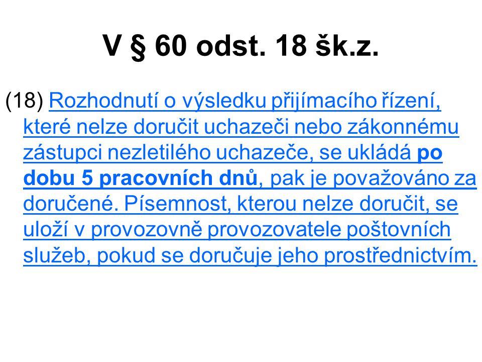 V § 60 odst.18 šk.z.