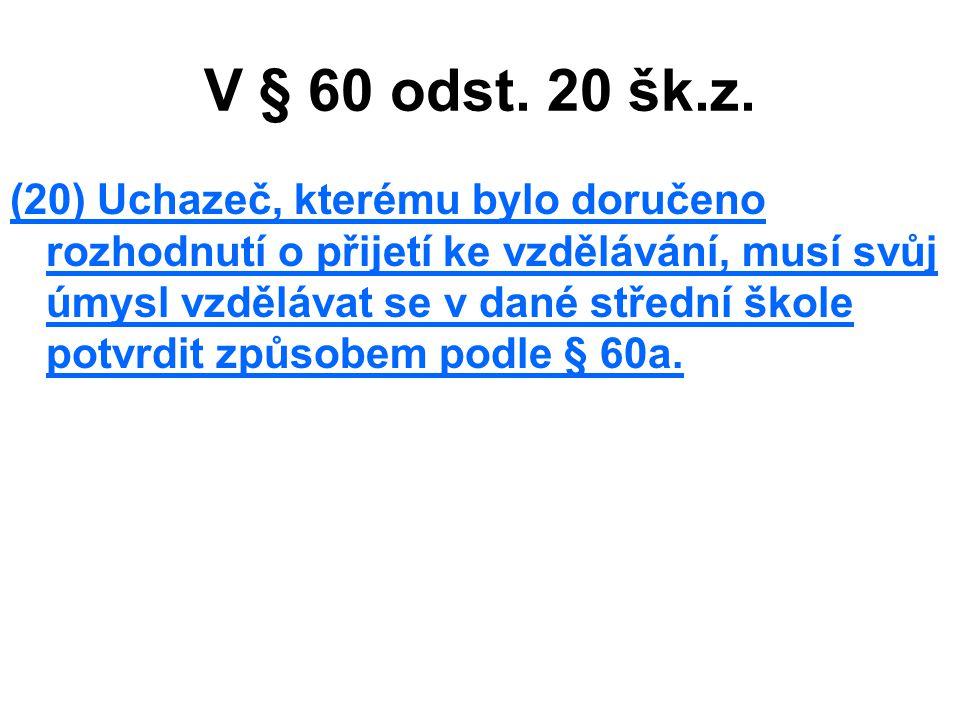 V § 60 odst.20 šk.z.