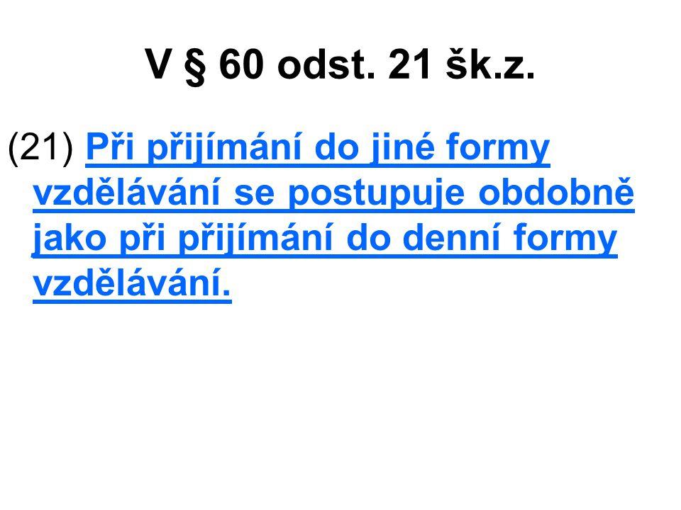 V § 60 odst.21 šk.z.