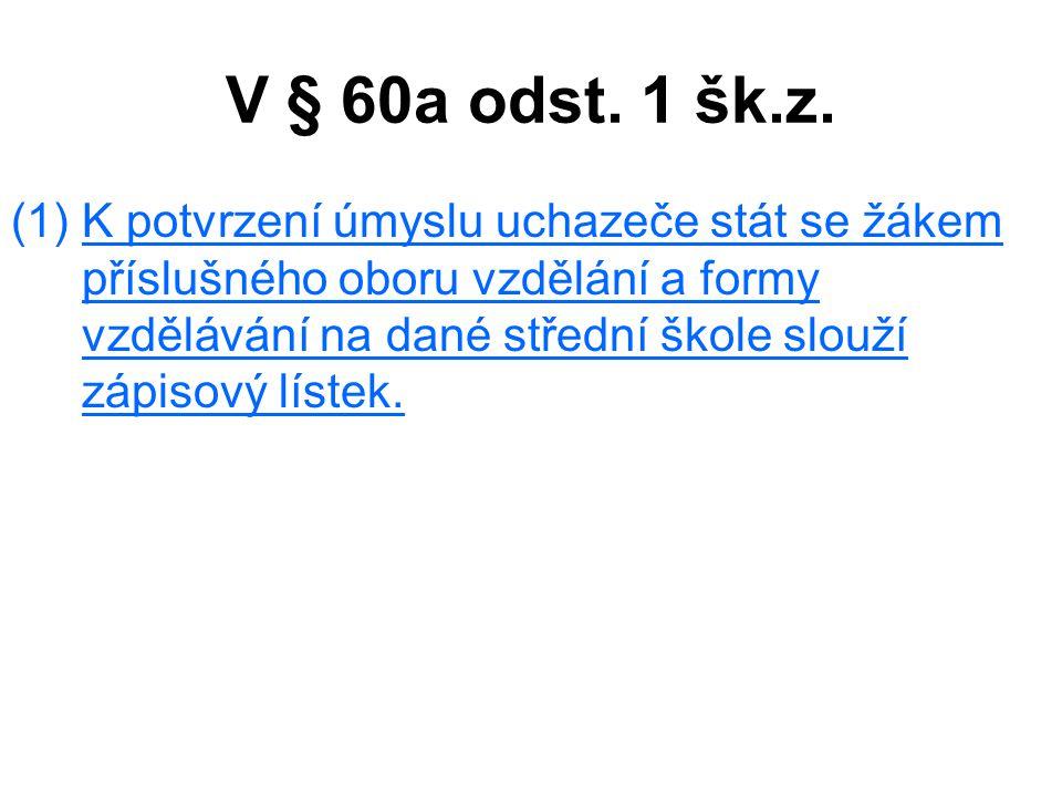V § 60a odst.1 šk.z.