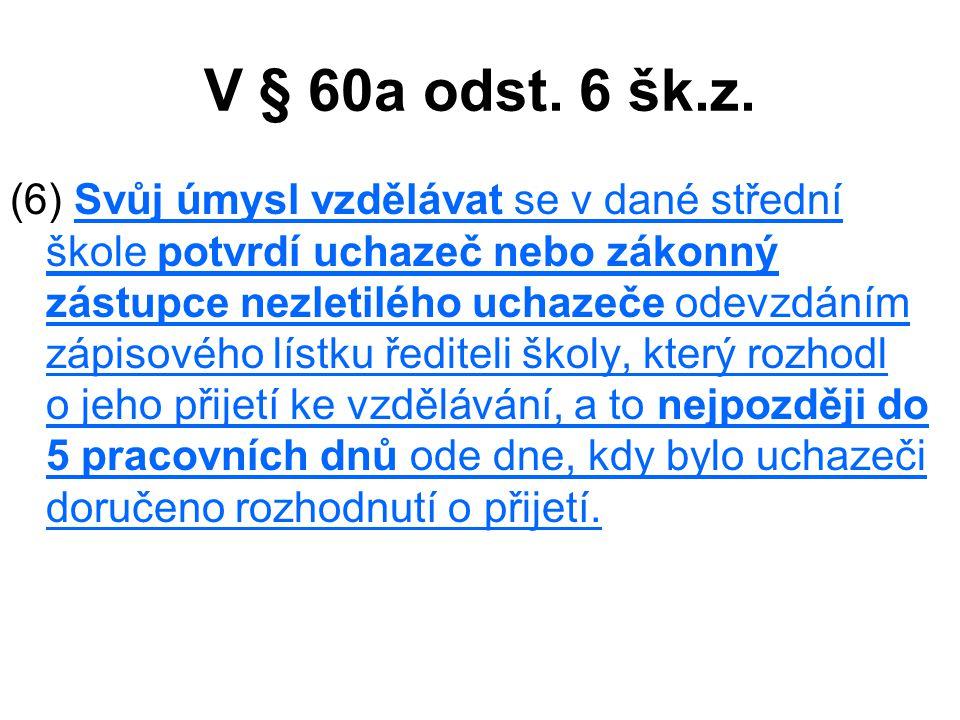V § 60a odst.6 šk.z.