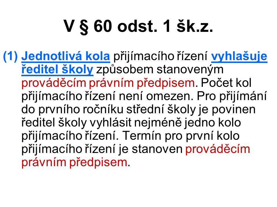 V § 60 odst.1 šk.z.