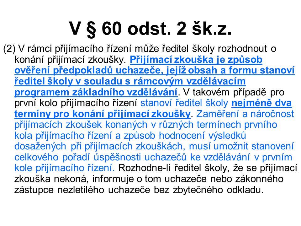 V § 60 odst.13 šk.z.