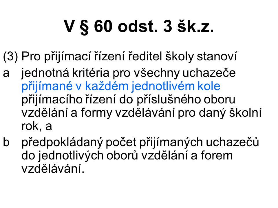 V § 60 odst.3 šk.z.
