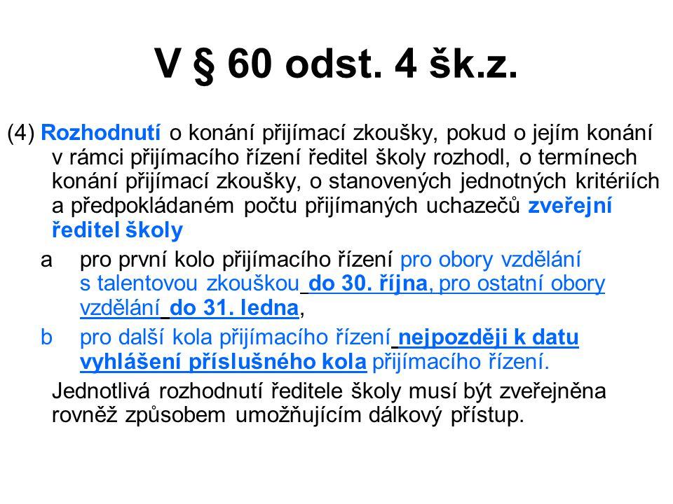V § 60 odst.5 šk.z.