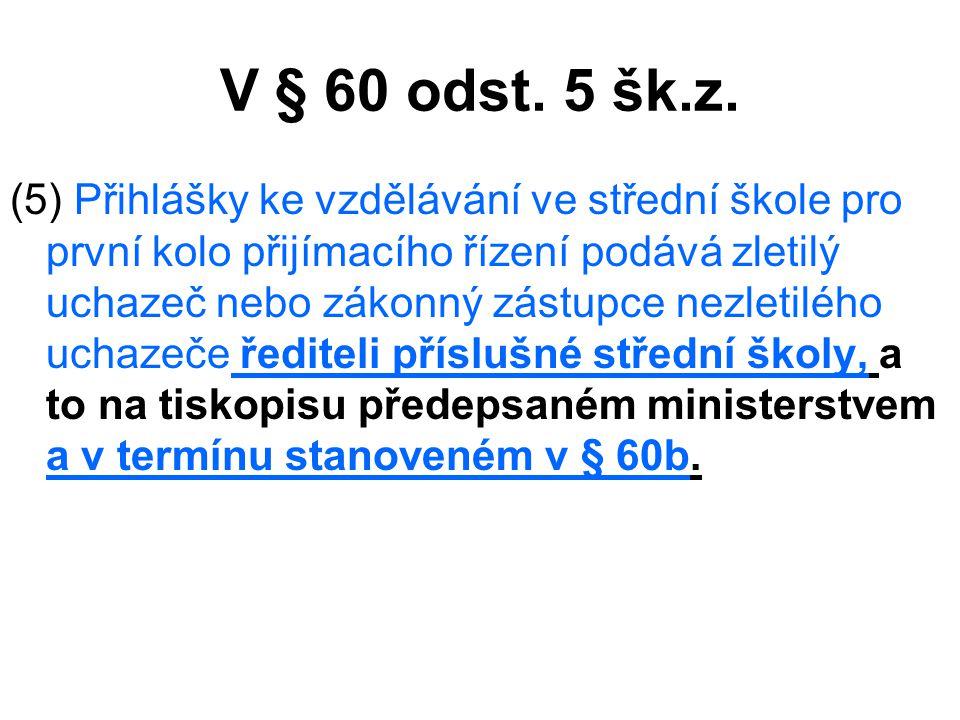 V § 60a odst.4 šk.z.