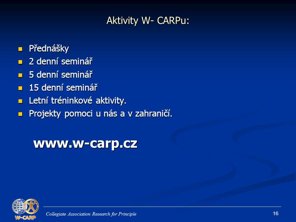 16 Aktivity W- CARPu: Přednášky Přednášky 2 denní seminář 2 denní seminář 5 denní seminář 5 denní seminář 15 denní seminář 15 denní seminář Letní tréninkové aktivity.