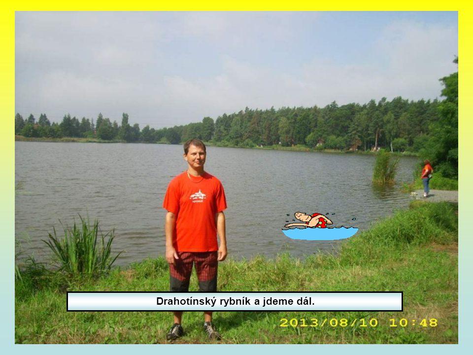 Drahotínský rybník a jdeme dál.