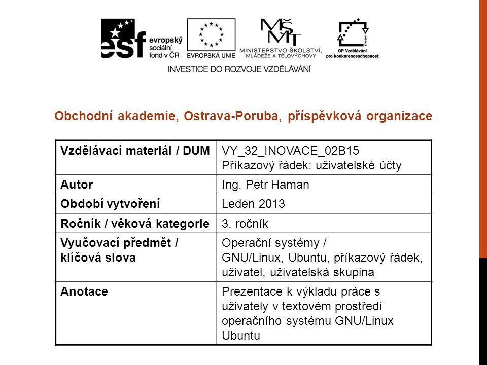 Vzdělávací materiál / DUMVY_32_INOVACE_02B15 Příkazový řádek: uživatelské účty AutorIng.